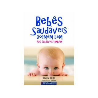 Livro - Bebês Saudáveis Dormem Bem, Pais Saudáveis Também - Hall