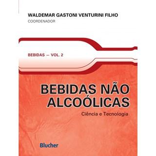 Livro - Bebidas Não Alcoólicas - Ciência e Tecnologia - Vol 2 - Venturini
