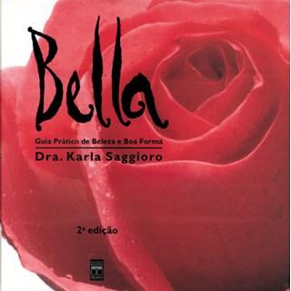 Livro - Bella - Guia Prático de Beleza e Boa Forma - Saggioro