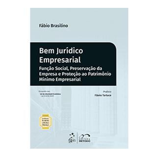 Livro - Bem Jurídico Empresarial - Função Social, Preservação da Empresa e Proteção ao Patrimônio Mínimo Empresarial - Brasilino