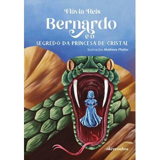Livro Bernardo e o Segredo da Princesa de Cristal - Reis - Nversos