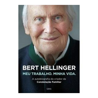 Livro - Bert Hellinger: Meu Trabalho, Minha Vida - Hellinger 1º edição