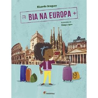 Livro - Bia Na Europa - Coleção Viagens da Bia - Dreguer