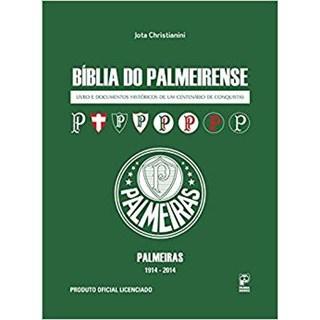 Livro - Bíblia do Palmeirense - Livro e Documentos Históricos de um Cenário de Conquistas - Christinanini