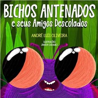 Livro - Bichos Antenados e Seus Amigos Descolados - Oliveira