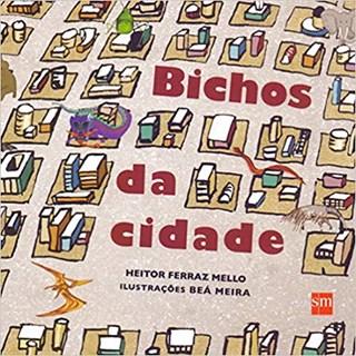Livro - Bichos da Cidade - Mello - Edições Sm