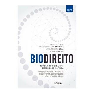 Livro Biodireito: Tutela Jurídica das Dimensões da Vida - 1 ª ED - 2021 - Teixeira - Foco