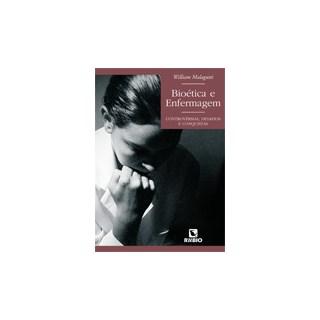 Livro - Bioética e Enfermagem - Controvérsias, Desafios e Conquistas - Malagutti