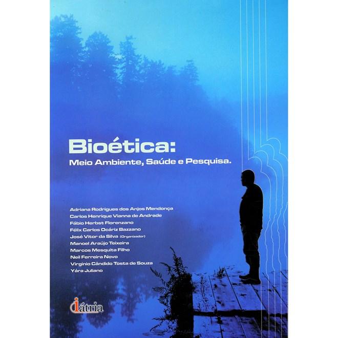 Livro - Bioética: Meio Ambiente, Saúde e Pesquisa - Mendonça