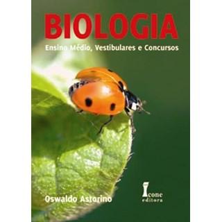 Livro - Biologia– Ensino Médio, Vestibulares e Concursos - Astorino