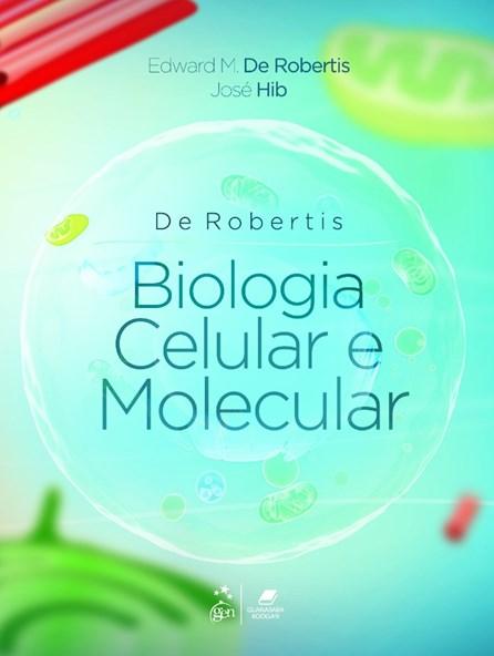 Livro - Biologia Celular e Molecular - De Robertis
