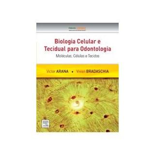 Livro - Biologia Celular e Tecidual para Odontologia - Arana