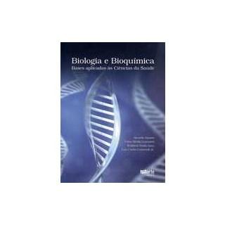 Livro - Biologia e Bioquímica - Bases Aplicadas à Ciências da Saúde - Pereira