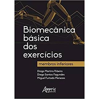 Livro - Biomecânica Básica dos Exercícios: Membros Inferiores - Menezes