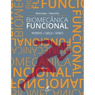Livro - Biomecânica Funcional: Membros, Cabeça, Tronco - Dufour
