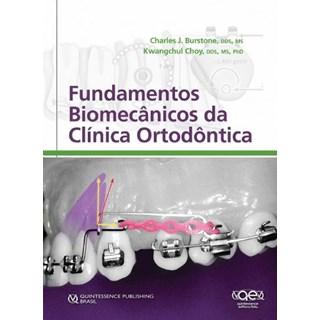 Livro - Biomecânicos da Clínica Ortodôntica - Burstone / Choy - Santos