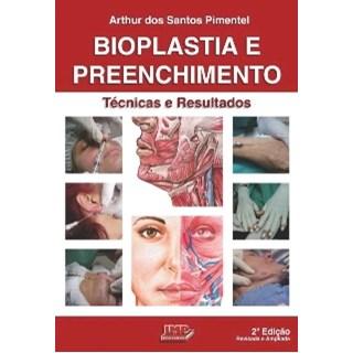 Livro - Bioplastia e Preenchimento: Técnicas e Resultados - Pimentel