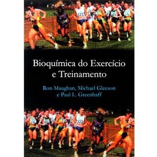 Livro - Bioquímica do Exercício e Treinamento - Maughan