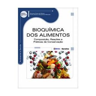 Livro - Bioquímica dos Alimentos - Composição, Reações e Práticas de Conservação - Matos
