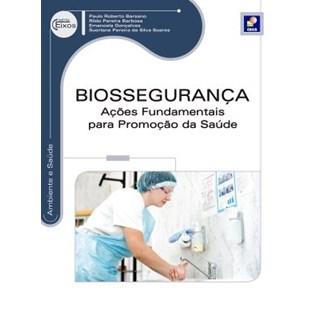 Livro - Biossegurança - Ações Fundamentais para Promoção da Saúde - Série Eixos - Barsano