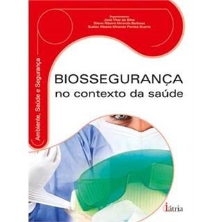 Livro - Biossegurança no Contexto da Saúde - Duarte