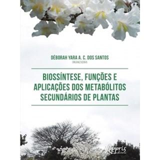 Livro - Biossíntese, Funções e Aplicações dos Metabólitos Secundários de Plantas - Santos - Appris