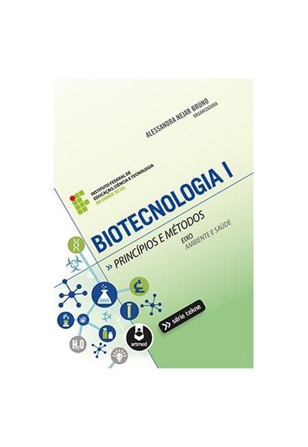 Livro - Biotecnologia I: Princípios e Métodos - Bruno