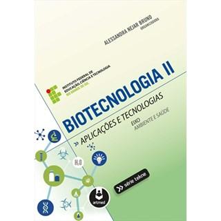 Livro - Biotecnologia II Aplicações e Tecnologias - Série - Bruno