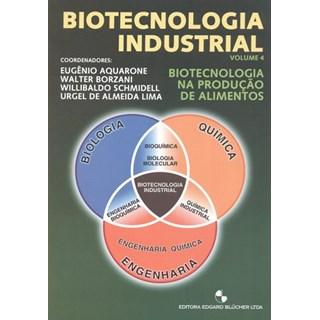 Livro - Biotecnologia Industrial - Biotecnologia na Produção de Alimentos - Vol 4 - Aquarone
