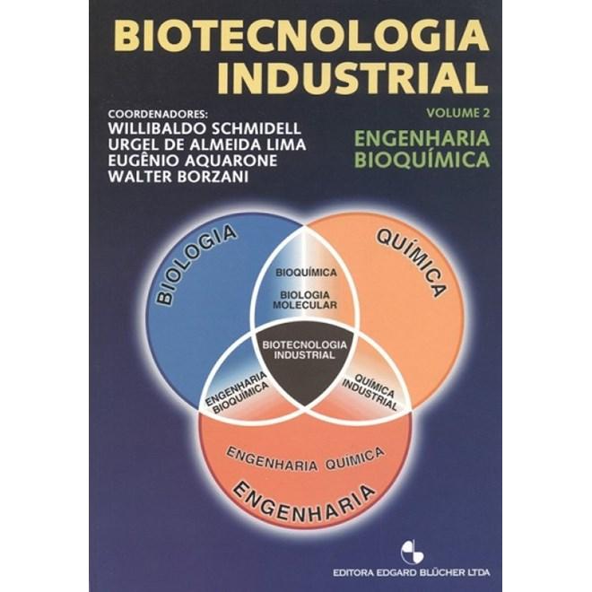 Livro - Biotecnologia Industrial -Engenharia Bioquímica- Vol. 2 - Schmidell