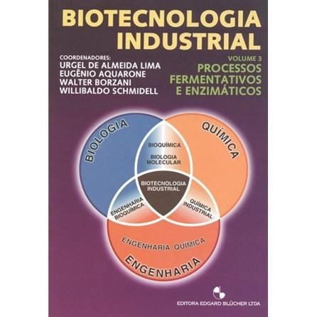 Livro - Biotecnologia Industrial - Processos Fermentativos e Enzimáticos - Vol 3 - Lima