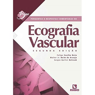 Livro - BIZU comentado - Perguntas e Respostas Comentadas de Ecografia Vascular - Neto