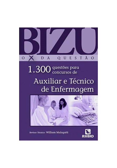 Livro - Bizu de Auxiliar e Técnico de Enfermagem - 1300 Questões para Concursos - Malagutti
