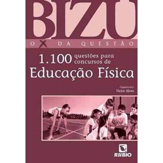 Livro - Bizu O X da Questão - 1.100 Questões para Concursos de Educação Física - Alves