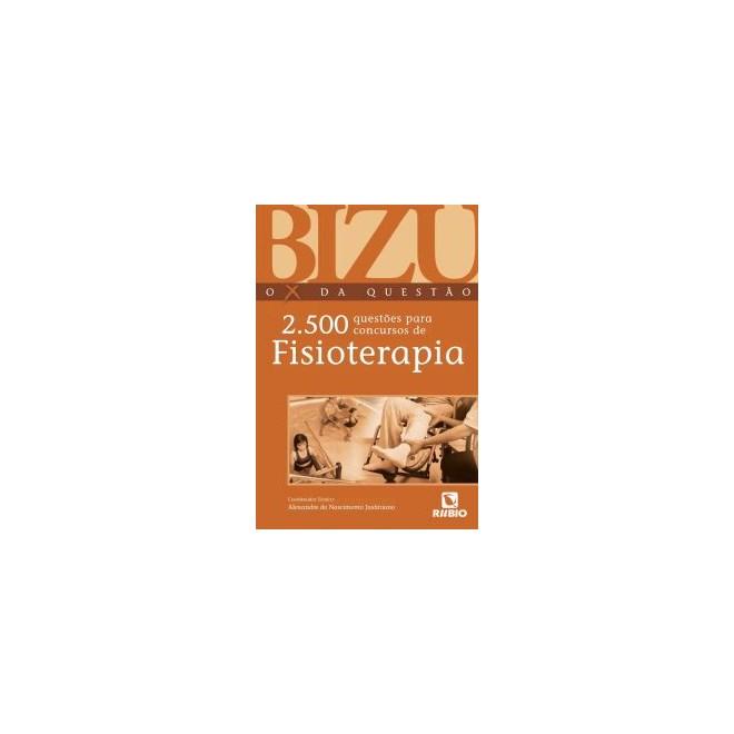 Livro - BIZU - O X Da Questão - 2.500 Questões para Concursos de Fisioterapia - Justiniano