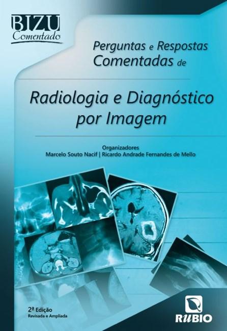 Livro - Bizu - Perguntas e Respostas Comentadas de Radiologia e Diagnóstico por Imagem - Nacif