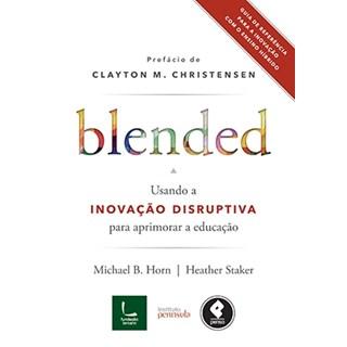 Livro -  Blended - Usando a Inovação Disruptiva - Horn