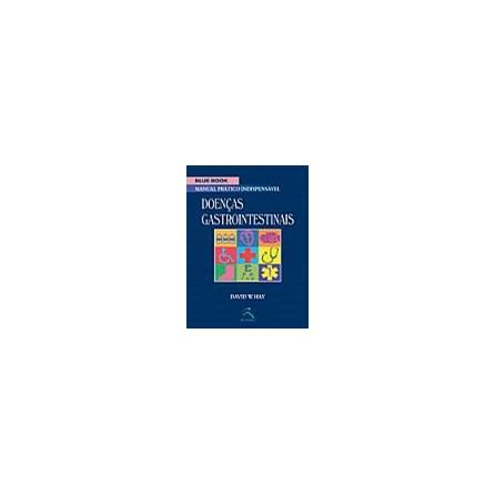 Livro - Blue Book - Doenças Gastrointestinais - Manual Prático Indispensável - Hay