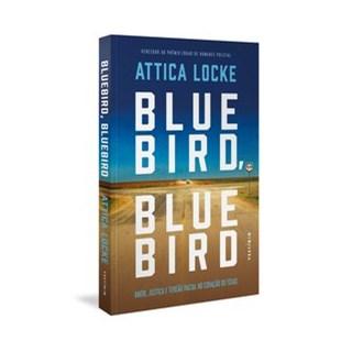 Livro - Bluebird, Bluebird: Amor, justiça e tensão racial no coração do Texas - Locke 1º edição