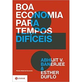 Livro - Boa Economia Para Tempos Difíceis - Banerjee - Zahar