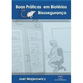 Livro - Boas Práticas em Biotérios Biossegurança - Majerowicz