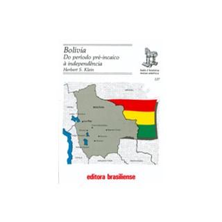 Livro - Bolívia: Do Período Pré-Incaico a Independência - Klein - Brasiliense
