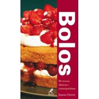 Livro - Bolos - 80 Receitas clássicas e Contemporâneas - Farrow