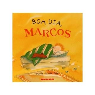 Livro - Bom Dia Marcos - Marie-Louise - Brinque Book