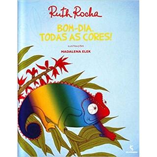Livro - Bom Dia, Todas as Cores! -  Ruth Rocha - Salamandra