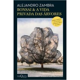 Livro - Bonsai & A vida privada das árvores - Zambra - Planeta