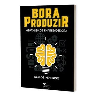 Livro Bora Produzir - Hendrigo - Brazil Publishing