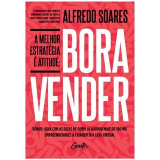 Livro - Bora Vender: A Melhor Estratégia é Atitude - Soares