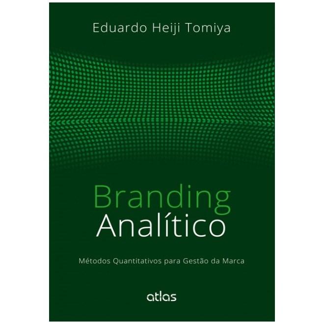 58479770f Livro - Branding Analítico - Métodos Quantitativos Para Gestão da Marca -  Tomiya
