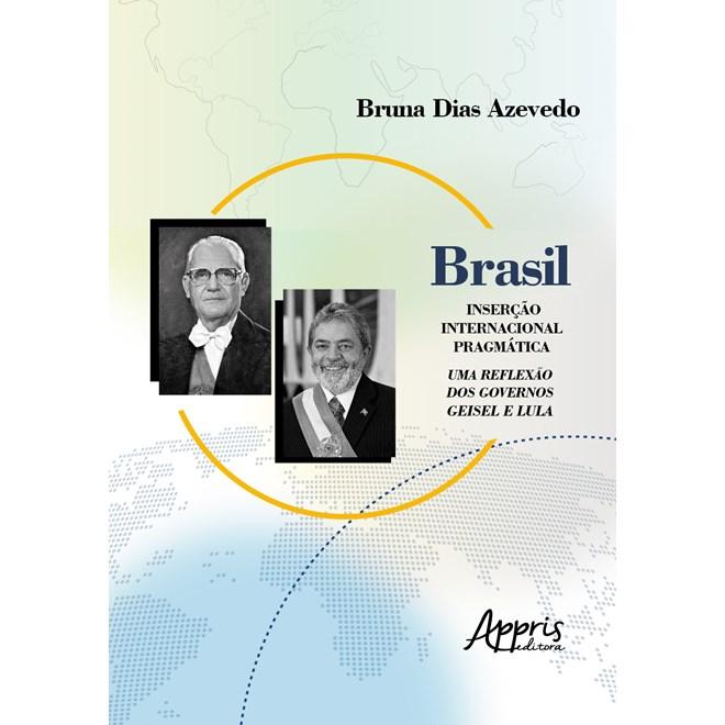 Livro - Brasil: Inserção Internacional Pragmática - Azevedo - Appris